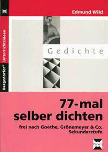 9783834436764: 77-mal selber dichten: Frei nach Goethe, Gr�nemeyer und Co. Sekundarstufe
