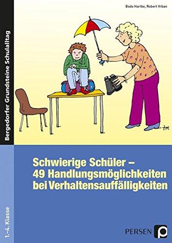 9783834437433: Schwierige Schüler - Grundschule: 49 Handlungsmöglichkeiten bei Verhaltensauffälligkeiten