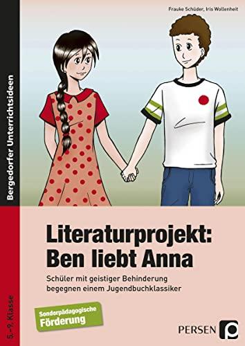 9783834437778: Literaturprojekt: Ben liebt Anna: Schüler mit geistiger Behinderung begegnen einem Jugendbuchklassiker (5. bis 9. Klasse)