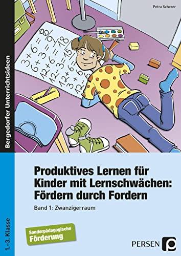 Produktives Lernen für Kinder mit Lernschwächen, Fördern durch Fordern Zwanzigerraum...