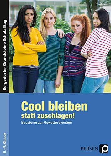 9783834438645: Cool bleiben statt zuschlagen!: Bausteine zur Gewaltprävention. 5. bis 9. Klasse
