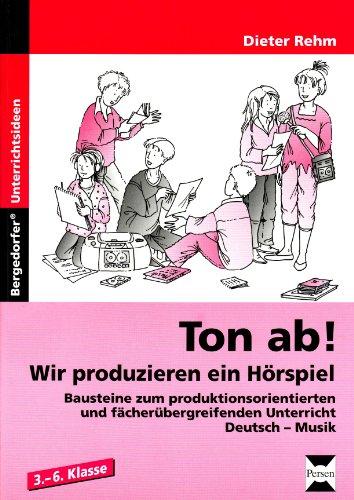 9783834438690: Ton ab! Wir produzieren ein Hörspiel: Bausteine zum produktionsorientierten und fächerübergreifenden Unterricht. Deutsch - Musik. 3.-6. Schuljahr