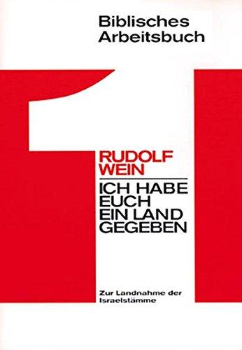 Ich habe euch ein Land gegeben: Zur: Rudolf Wein