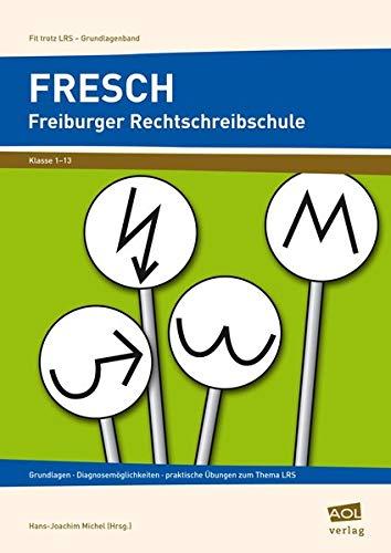 9783834459282: FRESCH Freiburger Rechtschreibschule: Grundlagen, Diagnosemöglichkeiten, praktische Übungen zum Thema LRS. Klasse 1-13
