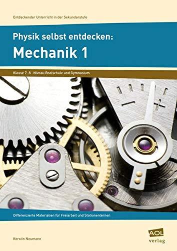 9783834480903: Physik selbst entdecken: Mechanik 1: Differenzierte Materialien für Freiarbeit und Stationenlernen (7. und 8. Klasse)