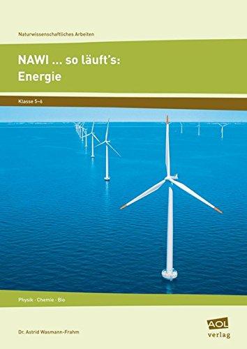9783834485687: NAWI � so l�uft's: Energie: Physik, Chemie, Bio. Klasse 5-6. F�cher�bergreifendes naturwissenschaftliches Arbeiten