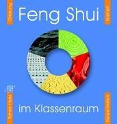 9783834600202: Feng Shui im Klassenraum: Ordnung, Klarheit, Konzentration
