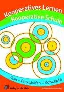 9783834600219: Kooperatives Lernen Kooperative Schule: Tipps, Praxishilfen und Konzepte