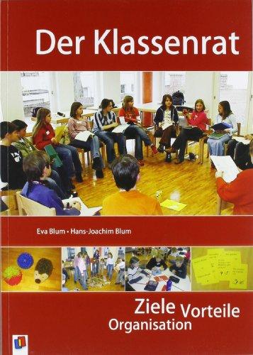 9783834600608: Der Klassenrat: Ziele, Vorteile, Organisation. Für alle Schulstufen