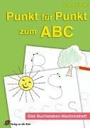 9783834601049: Punkt für Punkt zum ABC: Das Buchstaben-Nachmalheft