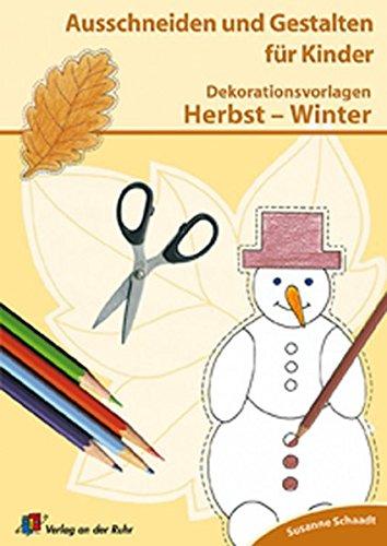 9783834601346: Dekorationsvorlagen zu Herbst - Winter: Ausschneiden und Gestalten für Kinder. 4-7 Jahre