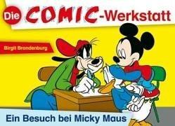 9783834601872: Die Comic-Werkstatt: Ein Besuch bei Micky Maus