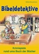 9783834602336: Bibeldetektive: Krimispiele rund ums Buch der Bücher