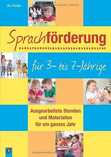9783834602404: Sprachförderung für 3- bis 7-Jährige: Ausgearbeitete Stunden und Materialien für ein ganzes Jahr