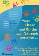 9783834602718: Wenn Eltern und Kinder kein Deutsch verstehen.: Mehrsprachige Elternbriefe und Übersetzungshilfen für den Unterricht mit Migrantenkindern