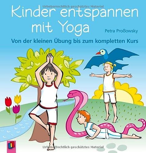 9783834602916: Kinder entspannen mit Yoga: Von der kleinen Übung bis zum kompletten Kurs