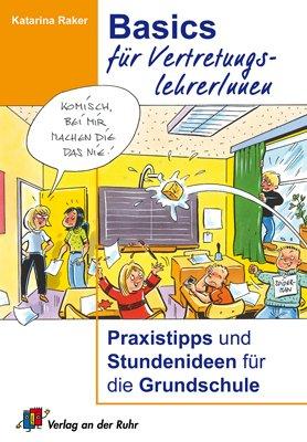 9783834603098: Basics für VertretungslehrerInnen: Praxistipps und Stundenideen für die Grundschule