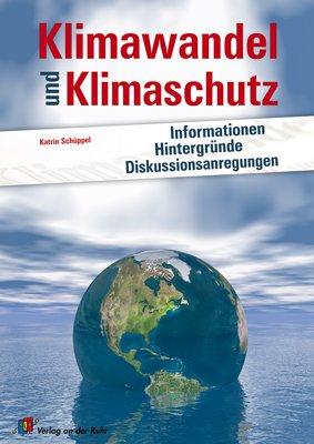 9783834603319: Klimawandel und Klimaschutz: Informationen, Hintergründe und Diskussionsanregungen