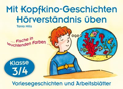 9783834603395: Mit Kopfkino-Geschichten Hörverständnis üben - Klasse 3/4: Vorlesegeschichten und Arbeitsblätter
