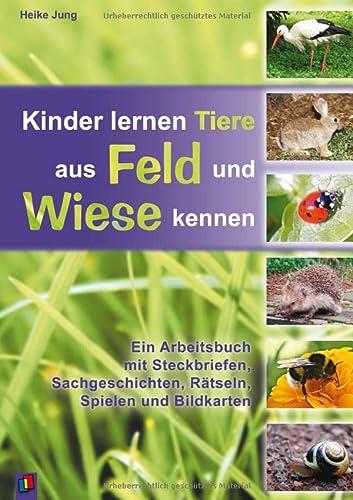 9783834603593: Kinder lernen Tiere aus Feld und Wiese kennen: Ein Arbeitsbuch mit Steckbriefen, Sachgeschichten, Rätseln, Spielen und Bildkarten