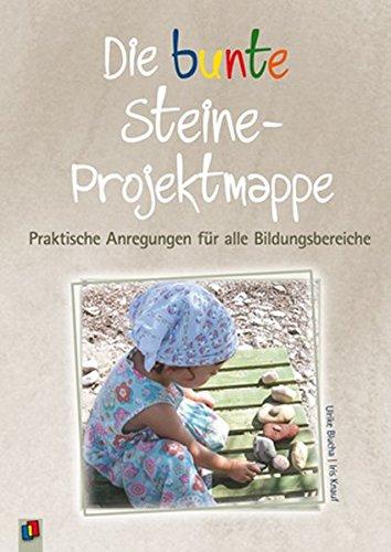 9783834604156: Die bunte Steine-Projektmappe: Praktische Anregungen für alle Bildungsbereiche