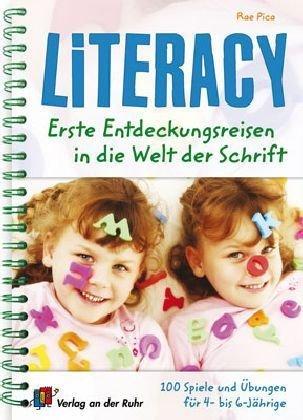 9783834604163: Literacy - Erste Entdeckungsreisen in die Welt der Schrift: 100 Spiele und �bungen f�r 4- bis 6-J�hrige
