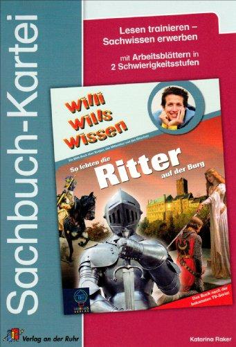 9783834604866: Sachbuch-Kartei Willi wills wissen. - Muelheim an der Ruhr So lebten die Ritter auf der Burg / Katarina Raker Verl. an der Ruh