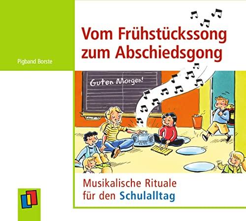 9783834606082: Vom Frühstückssong zum Abschiedsgong: Musikalische Rituale für den Schulalltag