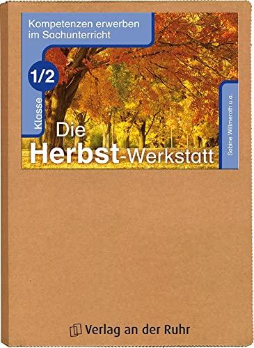 9783834606952: Die Herbst-Werkstatt Klasse 1/2: Kompetenzen erwerben im Sachunterricht