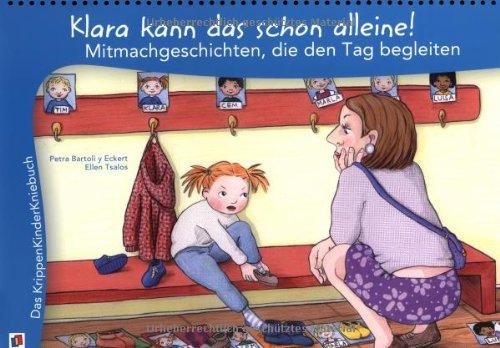 9783834607263: Das KrippenKinderKniebuch. Klara kann das schon alleine!: Mitmachgeschichten, die den Tag begleiten