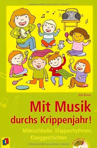 9783834608260: Mit Musik durchs Krippenjahr!: Mitmachlieder, Klapperrhythmen, Klanggeschichten