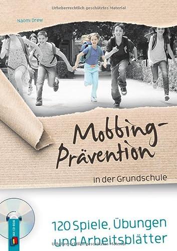 9783834609373: Mobbing-Prävention in der Grundschule: 120 Spiele, Übungen und Arbeitsblätter
