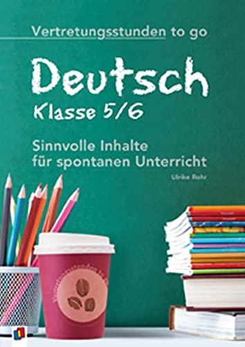 9783834609700: Vertretungsstunden to go: Deutsch Klasse 5/6: Sinnvolle Inhalte für spontanen Unterricht