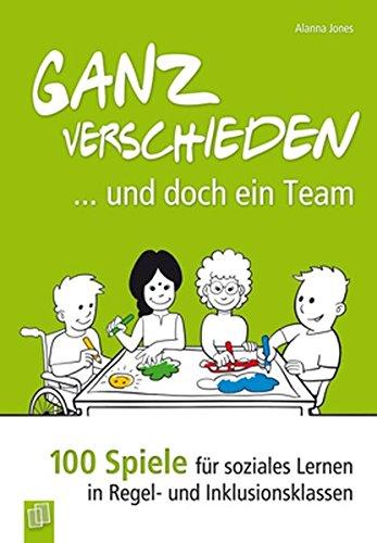 9783834622877: Ganz verschieden - und doch ein Team: 100 Spiele f�r soziales Lernen in Regel- und Inklusionsklassen