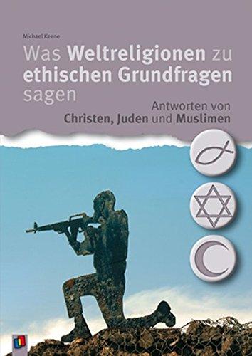 9783834622921: Was Weltreligionen zu ethischen Grundfragen sagen: Antworten von Christen, Juden und Muslimen
