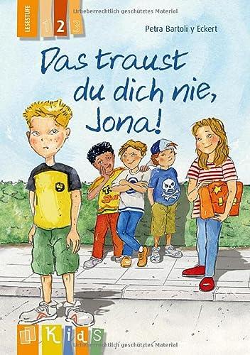 KidS Klassenlektüre: Das traust du dich nie, Jona! Lesestufe 2: Bartoli y Eckert, Petra