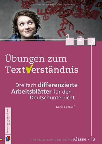 9783834624710: Übungen zum Textverständnis - Klasse 7/8: Dreifach differenzierte Arbeitsblätter für den Deutschunterricht