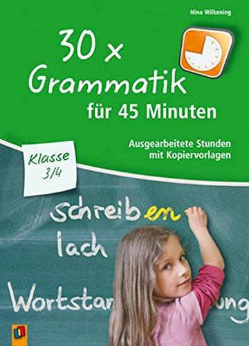 9783834624895: Wilkening, N: 30 x Grammatik für 45 Minuten - Klasse 3/4
