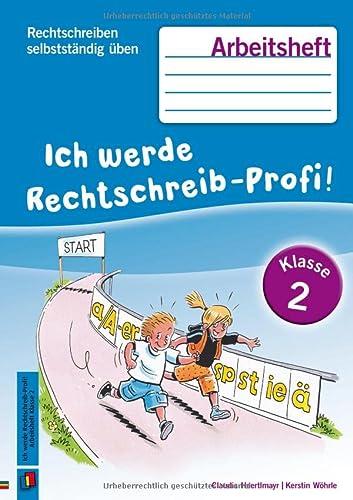 9783834625502: Rechtschreiben selbstständig üben: Ich werde Rechtschreib-Profi! Klasse 2. Arbeitsheft