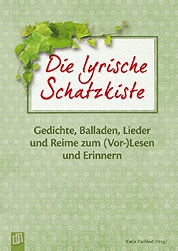 Die lyrische Schatzkiste: Gedichte, Balladen, Lieder und