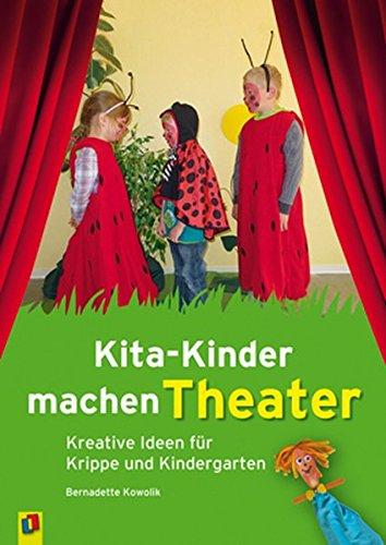 9783834626813: Kita-Kinder machen Theater: Kreative Ideen für Krippe und Kindergarten