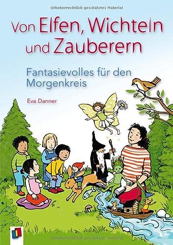 9783834628916: Von Elfen, Wichteln und Zauberern - Fantasievolles für den Morgenkreis