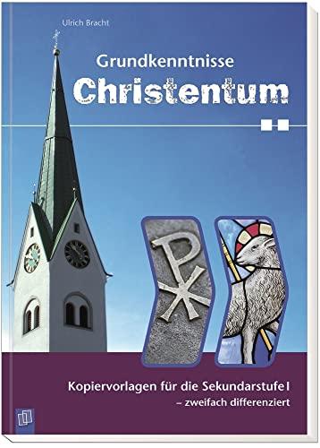 9783834629289: Grundkenntnisse Christentum: Kopiervorlagen f�r die Sekundarstufe I - zweifach differenziert