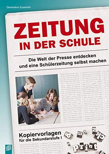 9783834630810: Zeitung in der Schule: Die Welt der Presse entdecken und eine Schülerzeitung selbst machen. Kopiervorlagen für die Sekundarstufe I
