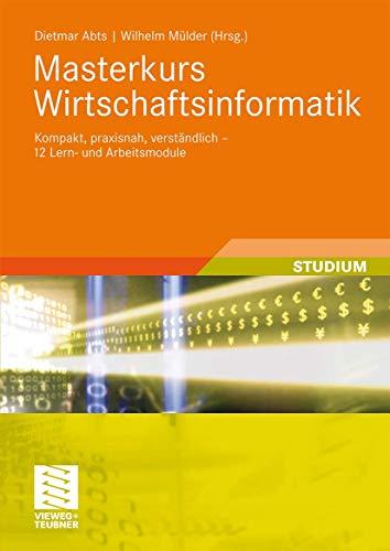 9783834800022: Masterkurs Wirtschaftsinformatik: Kompakt, praxisnah, verständlich - 12 Lern- und Arbeitsmodule (German Edition)