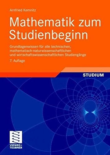 9783834800695: Mathematik zum Studienbeginn: Grundlagenwissen für alle technischen, mathematisch-naturwissenschaftlichen und wirtschaftswissenschaftlichen Studiengänge