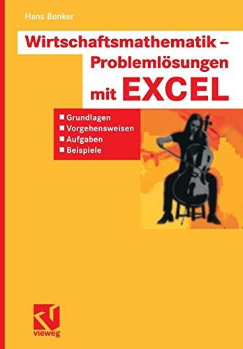 9783834800718: Wirtschaftsmathematik - Problemlösungen mit EXCEL: Grundlagen, Vorgehensweisen, Aufgaben, Beispiele