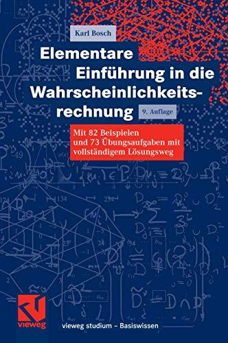 9783834800923: Elementare Einführung in die Wahrscheinlichkeitsrechnung: Mit 82 Beispielen und 73 Übungsaufgaben mit vollständigem Lösungsweg