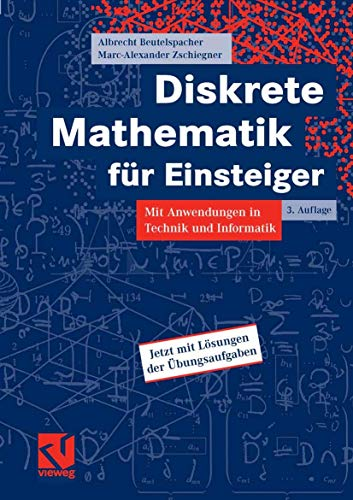 9783834800947: Diskrete Mathematik für Einsteiger: Mit Anwendungen in Technik und Informatik. Mit Lösungen der Übungsaufgaben