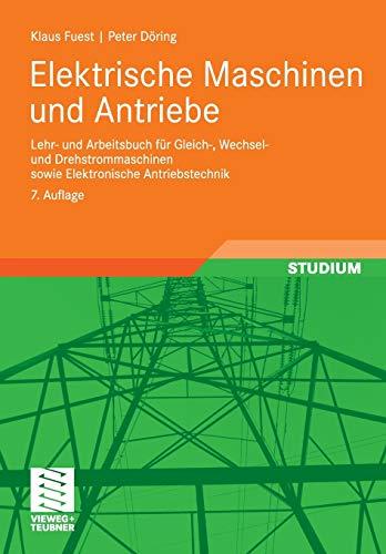 Elektrische Maschinen und Antriebe: Fuest Klaus, Döring